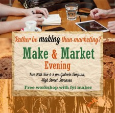 Make & Market Event at GS Swansea, Tuesday 25th November